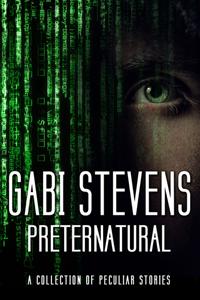 Preternatural Gabi Stevens_300 Pixels